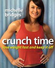 Crunch Time: Lose Weight Fast and Keep It Off