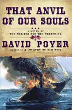 That Anvil of Our Souls: A Novel of the Monitor and the Merrimack