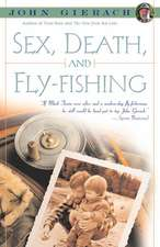Sex, Death, and Fly-Fishing