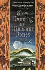 Slow Dancing on Dinosaur Bones