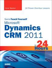 Sams Teach Yourself Microsoft Dynamics Crm 2011 in 24 Hours:  Developing for Windows Phone 7 and Xbox 360