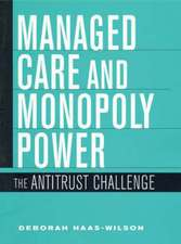 Managed Care and Monopoly Power – The Antitrust Challenge