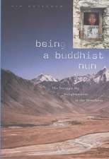 Being a Buddhist Nun – The Struggle for Enlightenment in the Himalayas