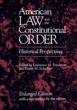 American Law & the Contstitutional Order – Historical Perspectives, Enlarged Edition, 2e