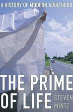 The Prime of Life – A History of Modern Adulthood