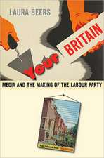 Your Britain – Media and the Making of the Labour Party