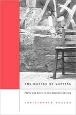 The Matter of Capital – Poetry and Crisis in the American Century