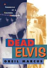 Dead Elvis – A Chronicle of a Cultural Obsession