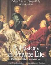 A History of Private Life, Volume III: Passions of the Renaissance