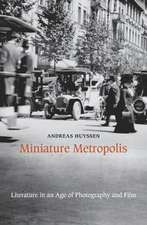 Miniature Metropolis – Literature in an Age of Photography and Film
