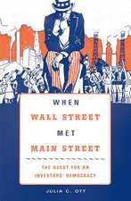 When Wall Street Met Main Street – The Quest for an Investors` Democracy