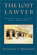 The Lost Lawyer – Failing Ideals of the Legal Profession (Paper)