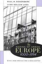 The Making of Urban Europe, 1000–1994 – With a New Preface and a New Chapter