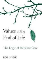 Values at the End of Life – The Logic of Palliative Care
