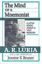 The Mind of a Mnemonist – A Little Books a Bouta Vast Memory, With a New Foreword by Jerome S. Bruner