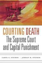 Courting Death – The Supreme Court and Capital Punishment