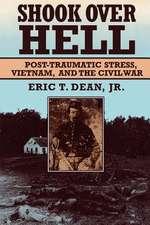 Shook Over Hell – Post Traumatic Stress, Vietnam, & the Civil War (Paper)