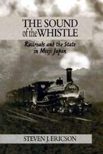 The Sound of the Whistle – Railroads & the State in Meiji Japan