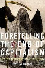Foretelling the End of Capitalism – Intellectual Misadventures since Karl Marx