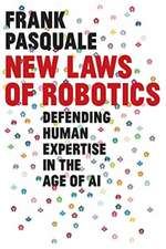 New Laws of Robotics – Defending Human Expertise in the Age of AI
