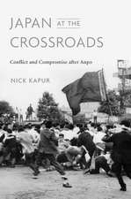 Japan at the Crossroads – Conflict and Compromise after Anpo