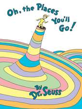 Oh, the Places You'll Go!:  A Savage Journey to the Heart of the American Dream