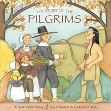 The Story of the Pilgrims:  The Story of a Decade