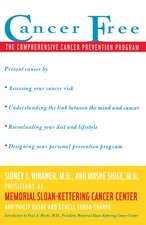 Cancer Free: The Comprehensive Cancer Prevention Program