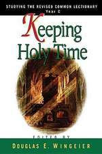 Keeping Holy Time Year C