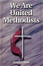 We Are United Methodists Revised:  A Study of Romans