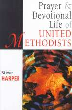 Prayer and Devotional Life of United Methodists