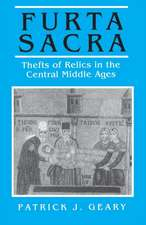Furta Sacra – Thefts of Relics in the Central Middle Ages – Revised Edition