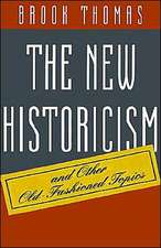 The New Historicism and Other Old–Fashioned Topics