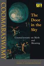 The Door in the Sky – Coomaraswamy on Myth and Meaning