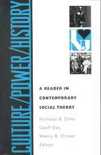 Culture/Power/History – A Reader in Contemporary Social Theory