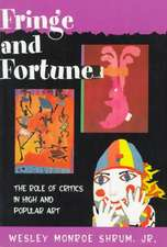 Fringe and Fortune – The Role of Critics in High and Popular Art