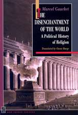 The Disenchantment of the World – A Political History of Religion