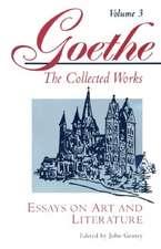 Goethe, Volume 3 – Essays on Art and Literature