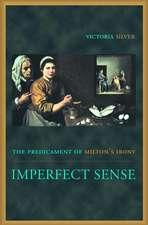 Imperfect Sense – The Predicament of Milton`s Irony