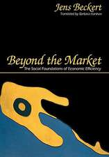 Beyond the Market – The Social Foundations of Economic Efficiency