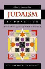 Judaism in Practice – From the Middle Ages through the Early Modern Period