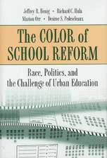 The Color of School Reform – Race, Politics, and the Challenge of Urban Education
