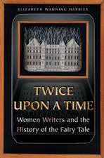 Twice upon a Time – Women Writers and the History of the Fairy Tale