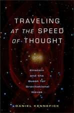 Traveling at the Speed of Thought – Einstein and the Quest for Gravitational Waves