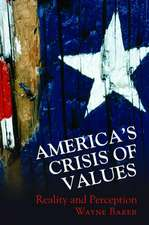 America`s Crisis of Values – Reality and Perception