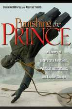 Punishing the Prince – A Theory of Interstate Relations, Political Institutions, and Leader Change