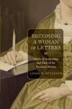 Becoming a Woman of Letters – Myths of Authorship and Facts of the Victorian Market