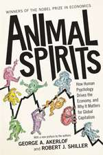 Animal Spirits – How Human Psychology Drives the Economy, and Why It Matters for Global Capitalism