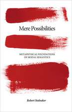 Mere Possibilities – Metaphysical Foundations of Modal Semantics