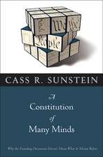 A Constitution of Many Minds – Why the Founding Document Doesn`t Mean What It Meant Before